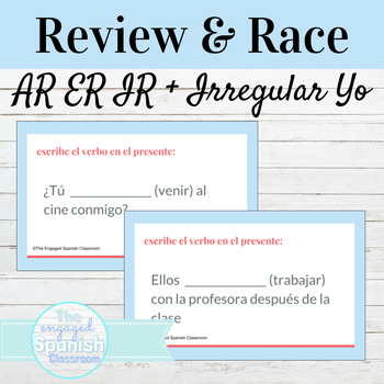 Spanish -AR, -ER, -IR, and Irregular YO verbs: Word Race Activity