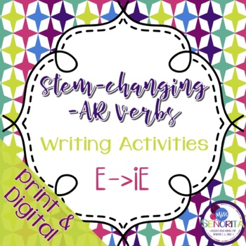 Spanish -AR Stem-Changing Verbs Writing Activities:  E to IE