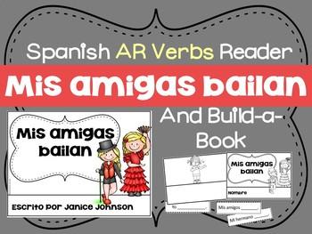 Spanish AR Verbs Reader & Build-A-Book ~ Mis amigas bailan
