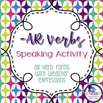 Spanish -AR Verbs with Weather Speaking Activity