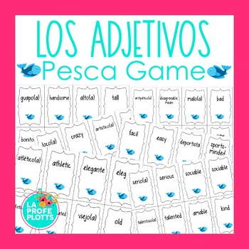 Spanish Adjectives ¡Pesca! (Go Fish) Game
