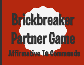 Spanish Affirmative Tú Commands Brickbreaker Partner Game