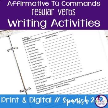 Spanish Affirmative Tú Commands Writing Exercises - Regular Verbs