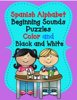 Spanish Alphabet Beginning Sounds Puzzles:  IN BOTH COLOR