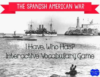 """Spanish American War Interactive Vocabulary Game """"I Have,"""