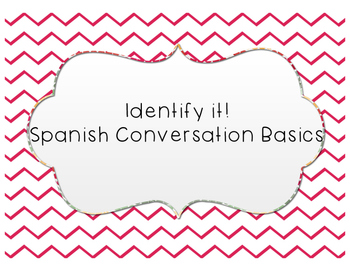 Spanish Basic Conversation Activity - Identify It!