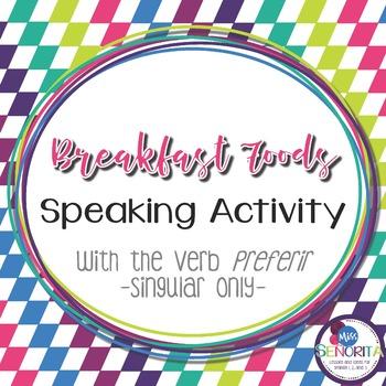 Spanish Breakfast Foods Speaking Activity with Preferir -