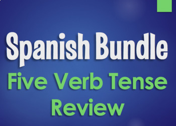 Spanish Bundle:  Five Verb Tense Review