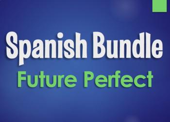 Spanish Bundle:  Future Perfect Tense