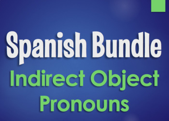 Spanish Bundle:  Indirect Object Pronouns
