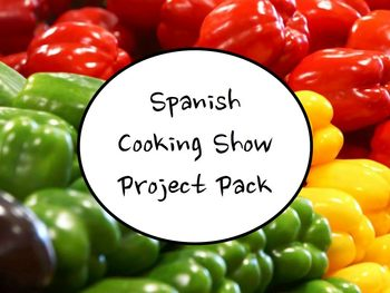 Spanish Class Cooking Show Project - Speaking & Listening