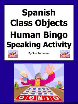 Spanish Classroom Objects Human Bingo Game Speaking Activity
