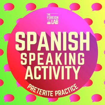 Spanish Preterite - Speaking Activity