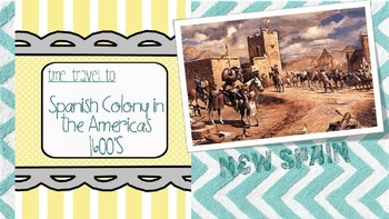 Spanish Colony in the Americas/New Spain - Time Travel