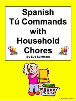 Spanish Commands: 18 Informal Tú Commands with Household Chores