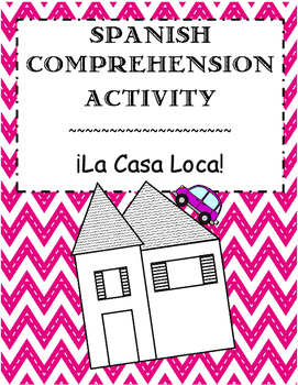 Spanish Comprehension Activity- La casa loca