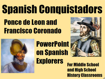 Spanish Conquistadors Ponce de Leon and Coronado PowerPoint