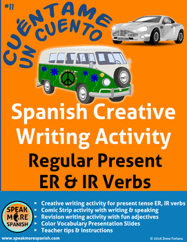 Spanish Creative Writing* Regular Present ER, IR Verbs *Ve