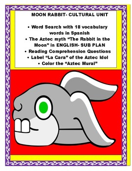"Spanish Cultural Unit-SUB PLAN"" ""The Rabbit on the Moon"" A"