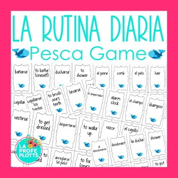 Spanish Daily Routine Vocabulary ¡Pesca! (Go Fish) Game