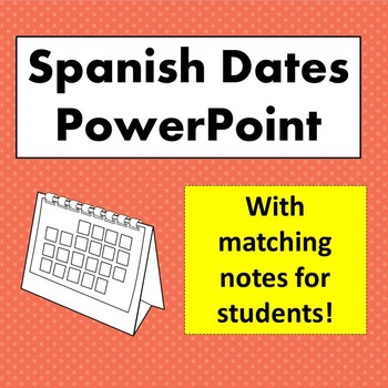 Spanish Date PowerPoint with Matching Notes