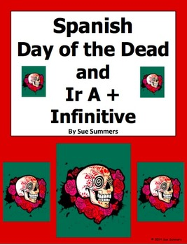 Spanish Day of the Dead, Ir A + Infinitive and Adverbs 10