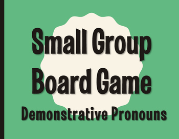 Spanish Demonstrative Pronoun Board Game