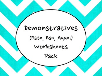 Spanish Demonstratives (Este, Ese, Aquel) Worksheets Pract
