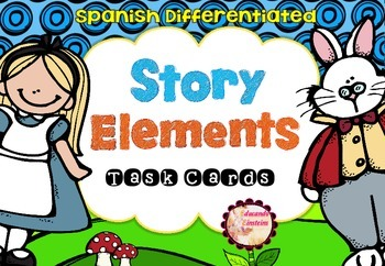 Spanish Differentiated STORY ELEMENTS Task Cards (Elemento