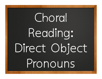Spanish Direct Object Pronoun Choral Reading