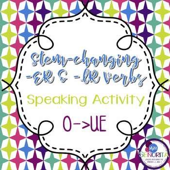 Spanish -ER & -IR Stem-Changing Verbs Speaking Activity:  O to UE