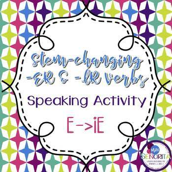 Spanish -ER and -IR Stem-Changing Verbs Speaking Activity: