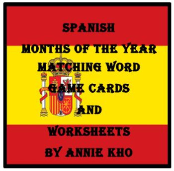 Spanish/English Months of the Year Matching Word Game and