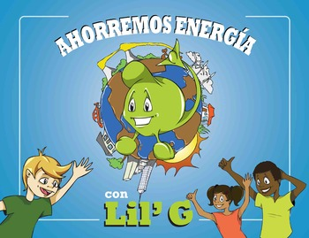 Spanish Environment and Earth Day Book: Saving Energy with Lil' G