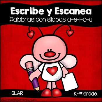 Spanish: Escribe y Escanea (Palabras con silabas a-e-i-o-u)