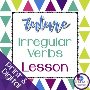 Spanish Future Tense Lesson - Irregular Verbs