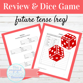 Spanish Future Tense: Review and Dice Game for Regular Verbs Only
