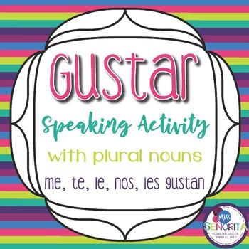 Spanish Gustar with Plural Nouns Speaking Activity