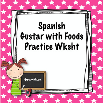Spanish Gustar with foods practice worksheet