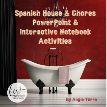 Spanish House and Chores Power Point and Interactive Noteb