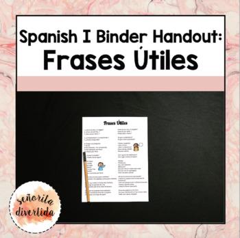 Spanish I Binder Handout: Useful Phrases
