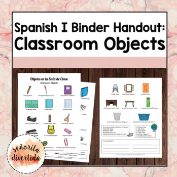 Spanish I Binder Handout: Classroom Objects