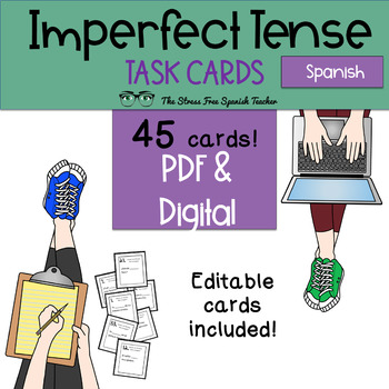 Spanish Imperfect Tense Task Cards! 45 Cards! Editable! (-
