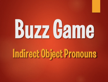 Spanish Indirect Object Pronoun Buzz Game