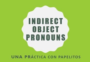 Spanish Indirect Object Pronoun Hands-on Practice with Papelitos