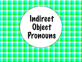 Spanish Indirect Object Pronouns PowerPoint Slideshow Pres