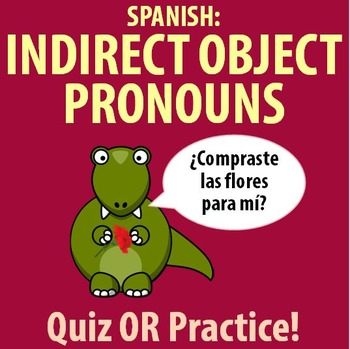 Spanish - Indirect object pronoun practice OR quiz