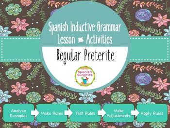 Spanish Inductive Grammar Lesson:  Regular Preterite Tense