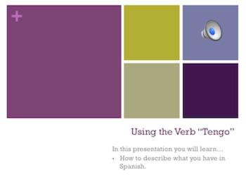 "Spanish Interactive Presentation: Using the Verb ""Tengo"""