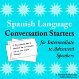Spanish Language Conversation Starters ~ Intermediate to Advanced